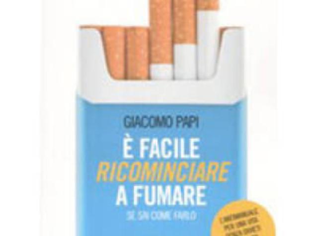 "LIBRI: ARRIVA PAPI ""L'ANTI-CARR"", E' FACILE RICOMINCIARE A FUMARE"