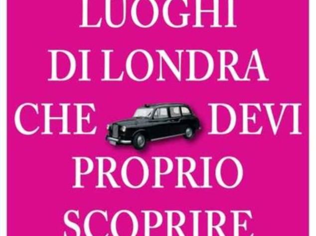 """Libri: alla scoperta di Roma e Londra, guida a 111 """"chicche"""""""