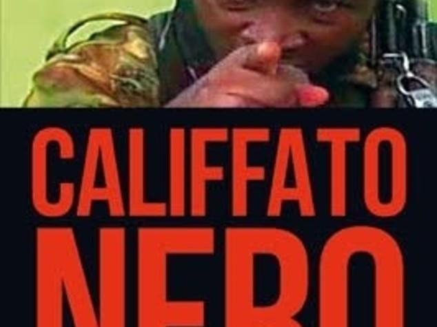 Boko Haram: genesi e intrighi internazionali del Califfo africano