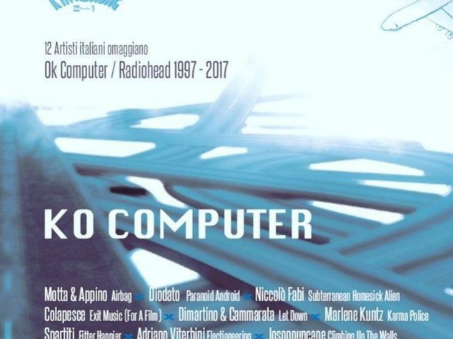 Ok Computer: vent'anni dopo gli artisti italiani ricordano il capolavoro dei Radiohead