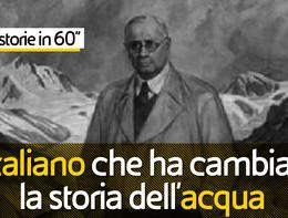 L'italiano che ha cambiato la storia dell'acqua