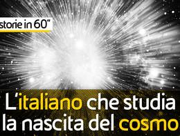 L'italiano che studia la nascita del cosmo