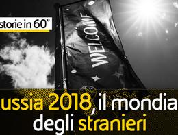 Russia 2018, il mondiale degli stranieri. Storia in 60''