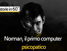 """Le Storie in 60"""": Norman, il primo computer psicopatico"""