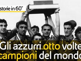 """Storia in 60"""": gli azzurri otto volte campioni del mondo"""