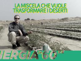 La miscela che vuole trasformare i deserti