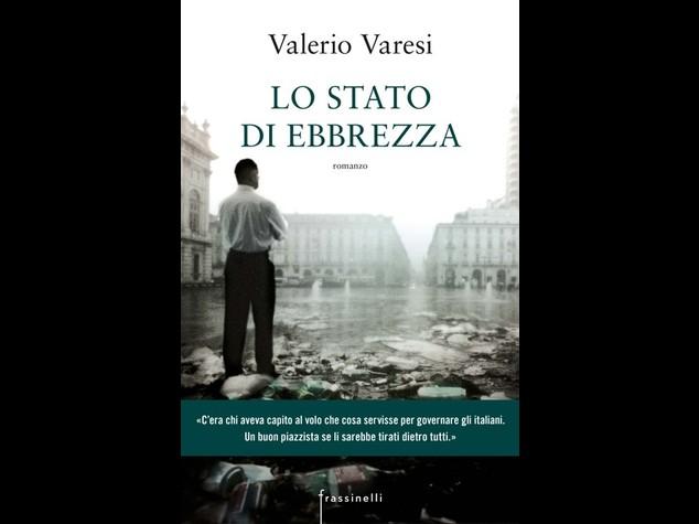 Libri: 'Lo stato di ebbrezza', parabola dalla bellezza al disastro