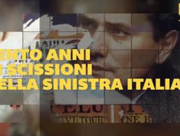 Cento anni di scissioni nella sinistra italiana