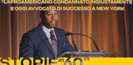L'afroamericano condannato ingiustamente e oggi avvocato di successo a New York