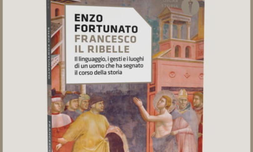 saggio San Francesco ribelle per capire Cristianesimo terzomillennio